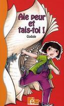 Couverture du livre « Aie peur et tais-toi ! » de Gudule aux éditions Eveil Et Decouvertes