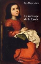 Couverture du livre « Le message de la Croix » de Michel Lelong aux éditions Erick Bonnier