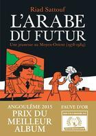 Couverture du livre « L'Arabe du futur T.1 ; une jeunesse au Moyen-Orient (1978-1984) » de Riad Sattouf aux éditions Allary