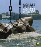Couverture du livre « Mondes perdus, mondes retrouvés » de Nassera Zaid aux éditions Selection Du Reader's Digest