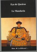 Couverture du livre « Le mandarin » de Eca De Queiroz aux éditions La Difference