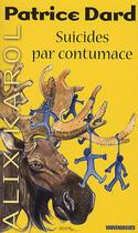 Couverture du livre « Alix Karol t.6 ; suicides par contumace » de Dard-P aux éditions Vauvenargues