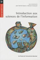 Couverture du livre « Introduction aux sciences de l'information » de Clement Arsenaul et Jean-Michel Salaun aux éditions Pu De Montreal