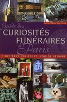 Couverture du livre « Guide des curiosités funéraires à Paris » de Anne-Marie Minvielle aux éditions Parigramme
