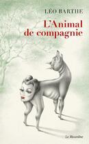Couverture du livre « L'animal de compagnie » de Jacques Abeille et Leo Barthe aux éditions La Musardine