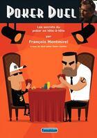 Couverture du livre « Poker duel ; les secrets du poker en tête-à-tête » de Francois Montmirel aux éditions Fantaisium