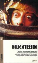 Couverture du livre « Delicatessen ; scénario du film » de Jean-Pierre Jeunet et Adrien Gilles et Marc Caro aux éditions Lettmotif