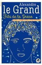 Couverture du livre « Alexandre le Grand ; fils de la Grèce » de Eric Simard et Demosthenes Davvetas aux éditions Oskar