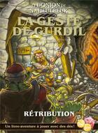 Couverture du livre « Le donjon de Naheulbeuk ; la geste de Gurdil ; rétribution » de John Lang aux éditions Le Grimoire