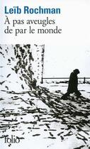 Couverture du livre « À pas aveugles de par le monde » de Leib Rochman aux éditions Gallimard