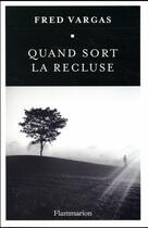 Couverture du livre « Quand sort la recluse » de Fred Vargas aux éditions Flammarion