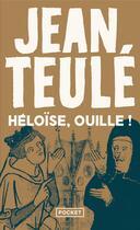 Couverture du livre « Héloïse, ouille ! » de Jean Teulé aux éditions Pocket