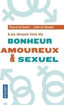 Couverture du livre « Les douze lois du bonheur amoureux & sexuel » de Julie Du Chemin et Pascal De Sutter aux éditions Pocket