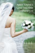 Couverture du livre « Une secrète préférence » de Abby Gaines aux éditions Harlequin