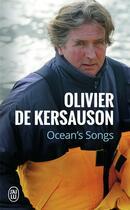 Couverture du livre « Ocean's songs » de Olivier De Kersauson aux éditions J'ai Lu