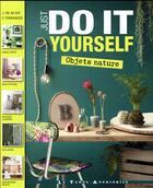 Couverture du livre « Just do it yourself ; objets nature » de Charlotte aux éditions Le Temps Apprivoise