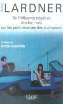 Couverture du livre « De L'Influence Negative Des Femmes Sur Les Performances Des Champions » de Ring Lardner aux éditions Bernard Pascuito