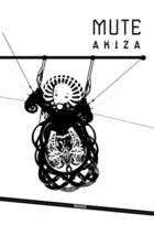 Couverture du livre « Mute » de Akiza aux éditions Ragage