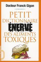 Couverture du livre « Petit dictionnaire énervé des aliments » de Franck Gigon aux éditions L'opportun
