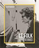 Couverture du livre « Le folk ou la révolution tranquille » de Philippe Margotin aux éditions Chronique
