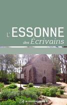 Couverture du livre « L'Essonne des écrivains » de Jean Bothorel aux éditions Alexandrines
