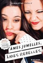 Couverture du livre « Âmes jumelles, âmes rebelles » de Samantha Bailly aux éditions Rageot
