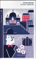 Couverture du livre « L'humeur vagabonde » de Antoine Blondin aux éditions Table Ronde