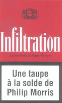 Couverture du livre « Infiltration ; une taupe a la solde de philip morris » de Sophie Malka et Marco Gregori aux éditions Georg