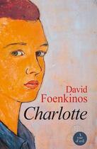 Couverture du livre « Charlotte » de David Foenkinos aux éditions A Vue D'oeil
