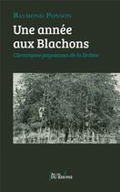 Couverture du livre « Une année aux Blachons » de Raymond Ponson aux éditions Yvelinedition
