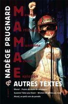 Couverture du livre « M.A.M.A.E. & autres textes » de Nadege Prugnard aux éditions Al Dante