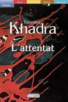 Couverture du livre « L'attentat » de Yasmina Khadra aux éditions Editions De La Loupe
