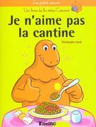 Couverture du livre « Je N'Aime Pas La Cantine » de Christophe Izard aux éditions Tamino