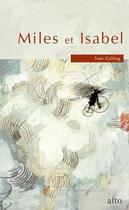 Couverture du livre « Miles et isabel ou la belle envolee » de Gilling Tom aux éditions Alto Voce