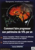 Couverture du livre « Comment faire progresser son patrimoine de 10% par an » de Charles Dereeper aux éditions Edouard Valys