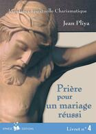 Couverture du livre « Prière pour un mariage réussi » de Jean Pliya aux éditions Ephese