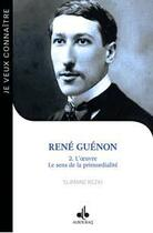 Couverture du livre « René Guénon t.2 ; l'oeuvre, le sens de la primordialité » de Slimane Rezki aux éditions Albouraq