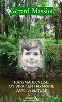 Couverture du livre « Dans ma jeunesse, on vivait en harmonie avec la nature » de Gerard Massiot aux éditions Sarah Arcane