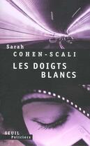 Couverture du livre « Les doigts blancs » de Sarah Cohen-Scali aux éditions Seuil