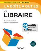 Couverture du livre « La boîte à outils ; du libraire » de Jean-Christophe Millois et Caroline Meneghetti aux éditions Dunod