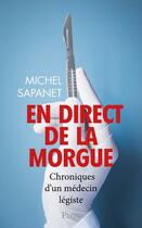 Couverture du livre « En direct de la morgue » de Michel Sapanet aux éditions Plon