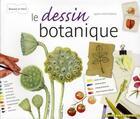 Couverture du livre « Le dessin botanique (édition 2012) » de Agathe Haevermans aux éditions Dessain Et Tolra