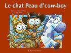 Couverture du livre « Le chat peau d'cow-boy » de Stephanie Dunaand-Pallaz aux éditions Balivernes