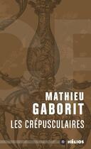 Couverture du livre « Les crépusculaires » de Mathieu Gaborit aux éditions Mnemos