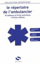 Couverture du livre « Le répertoire de l'ambulancier » de Collectif aux éditions Setes