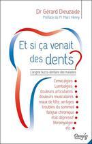 Couverture du livre « Et si ça venait des dents ? l'origine bucco-dentaire des maladies » de Gerard Dieuzaide aux éditions Dangles