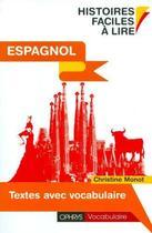 Couverture du livre « Histoires faciles à lire ; espagnol ; textes avec vocabulaire » de Christine Monot aux éditions Ophrys