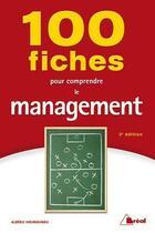 Couverture du livre « 100 fiches pour comprendre le management (3e édition) » de Alberic Hounounou aux éditions Breal