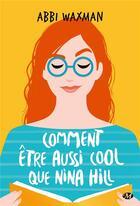 Couverture du livre « Comment être aussi cool que Nina Hill » de Abbi Waxman aux éditions Milady