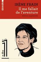 Couverture du livre « Il me fallait de l'aventure » de Irene Frain aux éditions Editions De L'aube